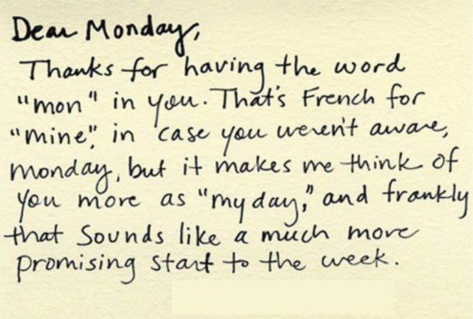 "A thought for a new week #monday Not convince that ""mon"" is French for ""mine"", but I still like this quote:"