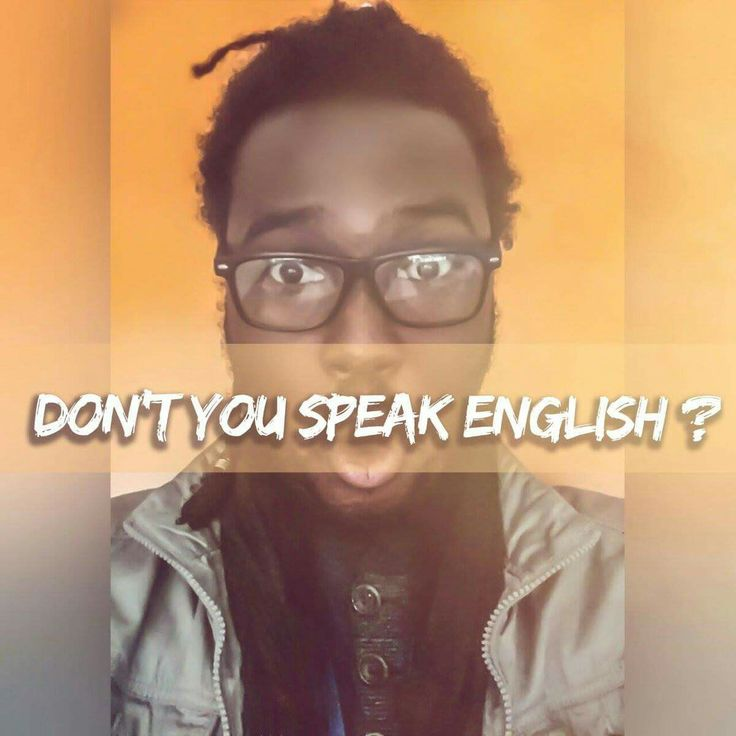You do not speak English, why????