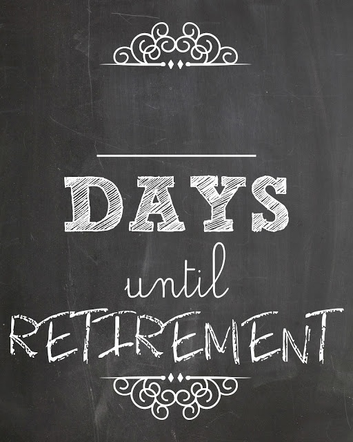 Lookie What I Did: Countdown to Retirement