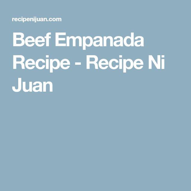 Beef Empanada Recipe - Recipe Ni Juan