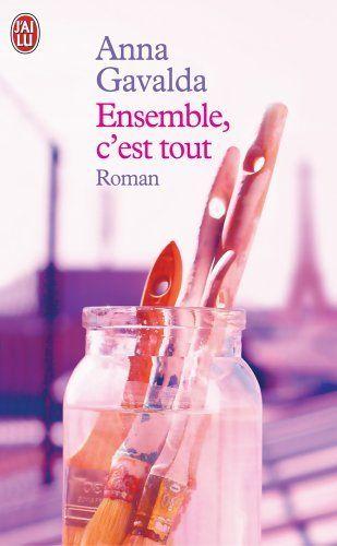 """""""Ensemble c'est tout"""" de Anna GAVALDA"""