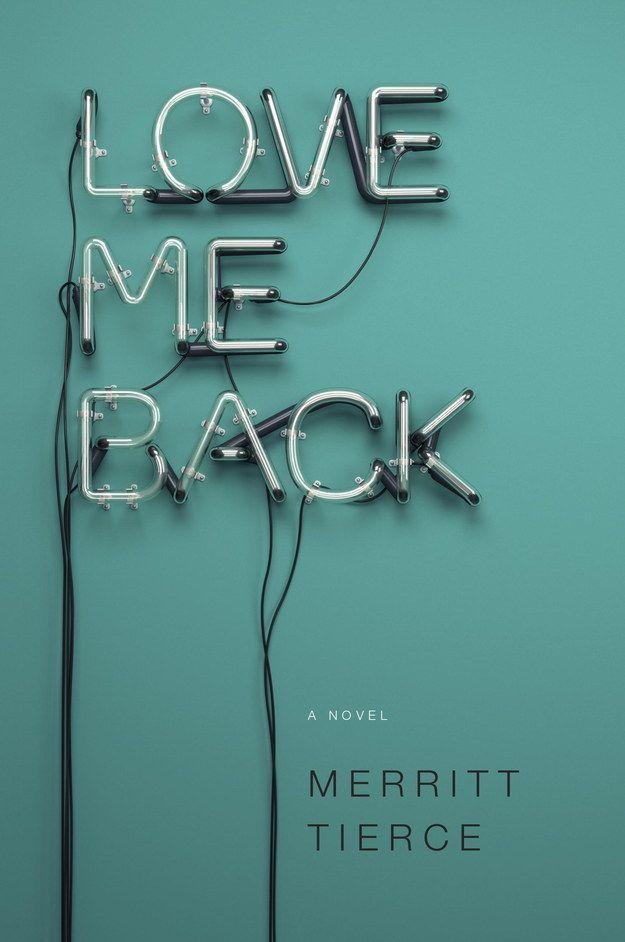 Typography for Love Me Back by Merritt Tierce