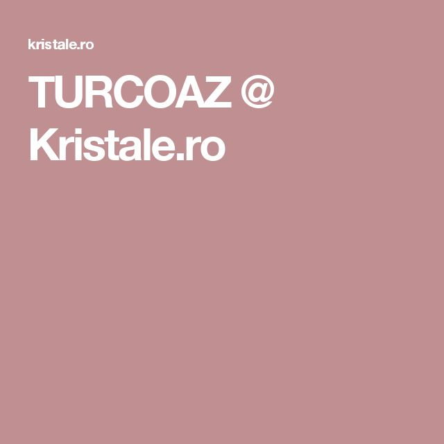 TURCOAZ @ Kristale.ro