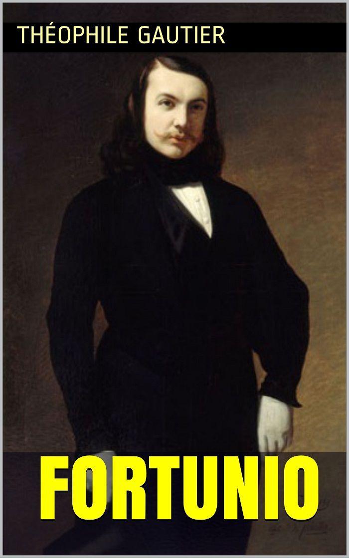 Fortunio est un roman de l'écrivain français Théophile Gautier (1811 – 1872).