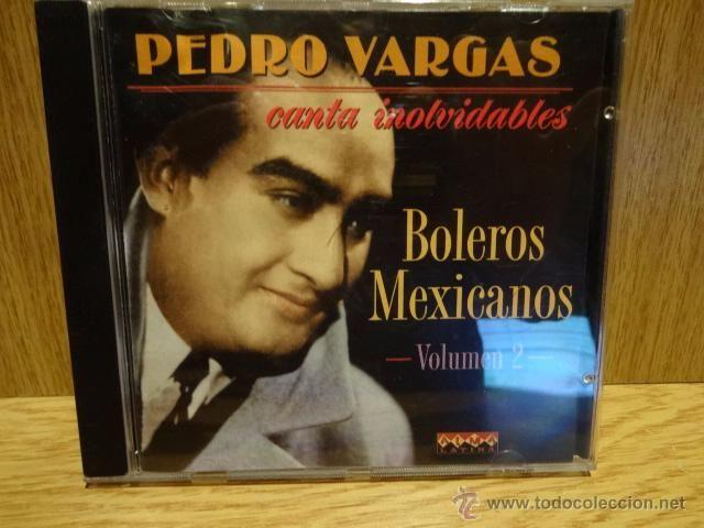 PEDRO VARGAS. BOLEROS MEXICANOS. VOLUMEN 2. CD / BLUE MOON - 1995. 23 TEMAS / CALIDAD LUJO.