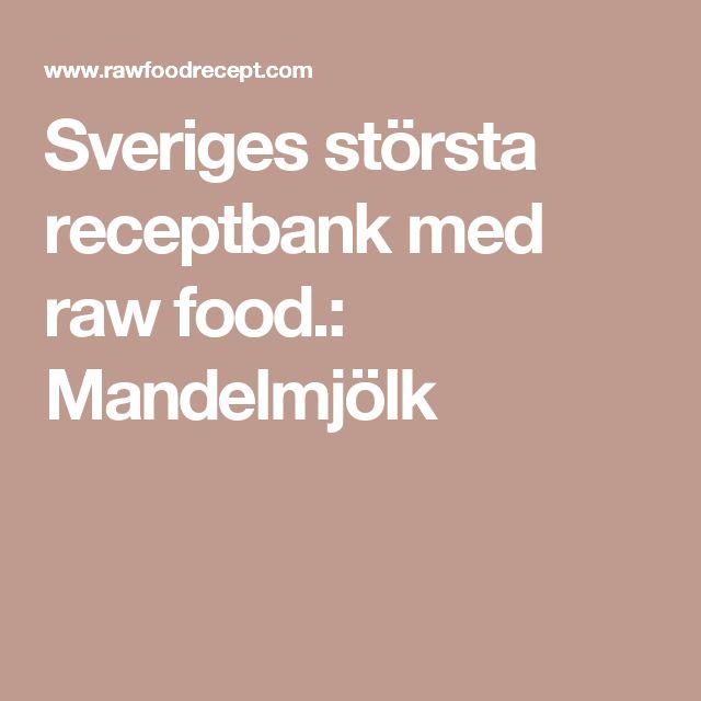 Sveriges största receptbank med raw food.: Mandelmjölk
