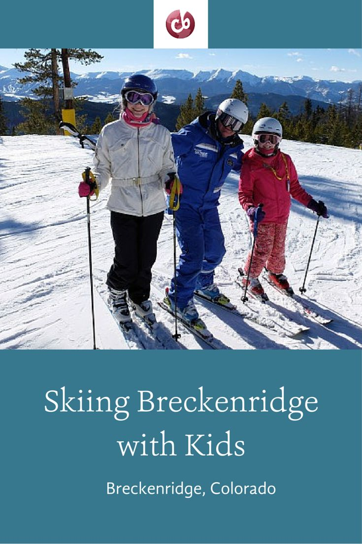 Why Breckenridge, Colorado, is perfect for a family ski vacation