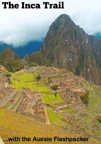Machu Picchu and the Inca Trail with The Aussie Flashpacker