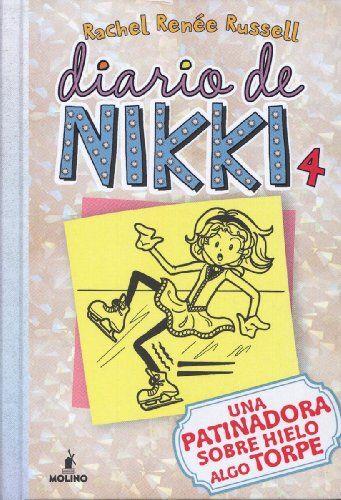 Diario de Nikki 4. Una patinadora sobre hielo algo torpe / Rachel Renée Russell. Molino, 2015
