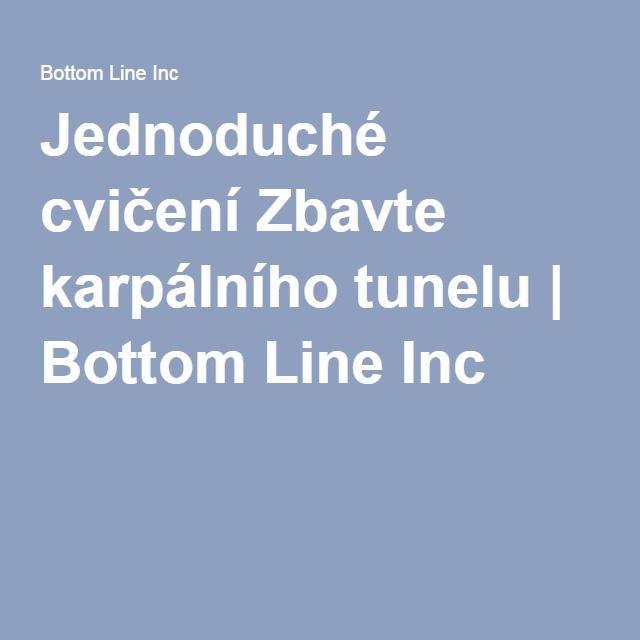 Jednoduché cvičení Zbavte karpálního tunelu | Bottom Line Inc