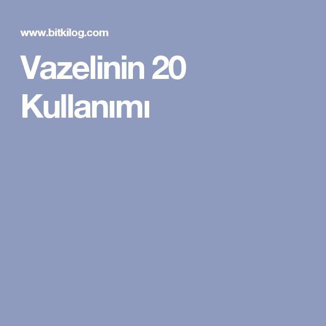 Vazelinin 20 Kullanımı