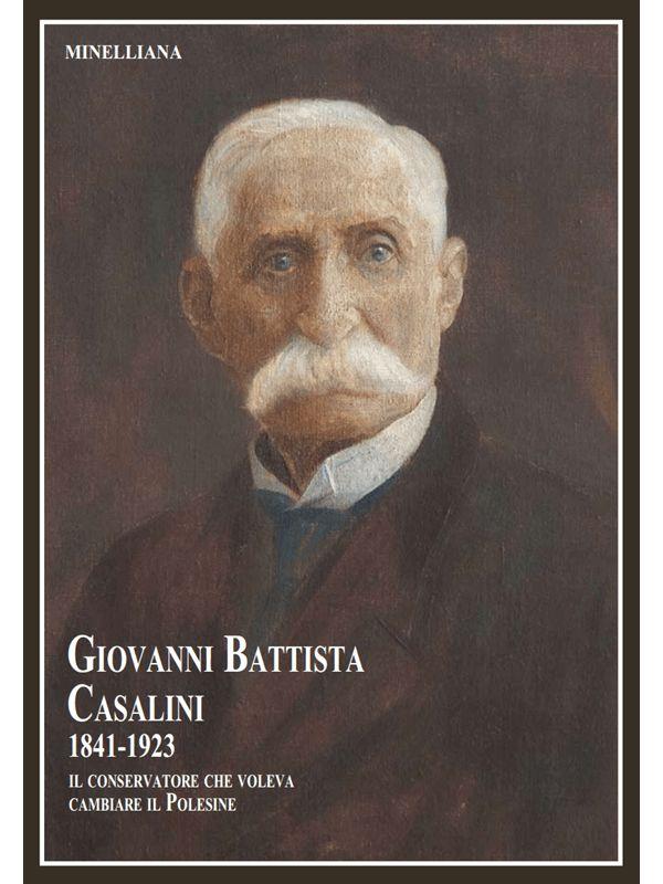 GIOVANNI BATTISTA CASALINI1841-1923IL CONSERVATORE CHE VOLEVA CAMBIARE IL POLESINE