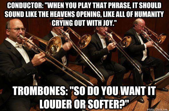 Lol what the trombones always say... :p