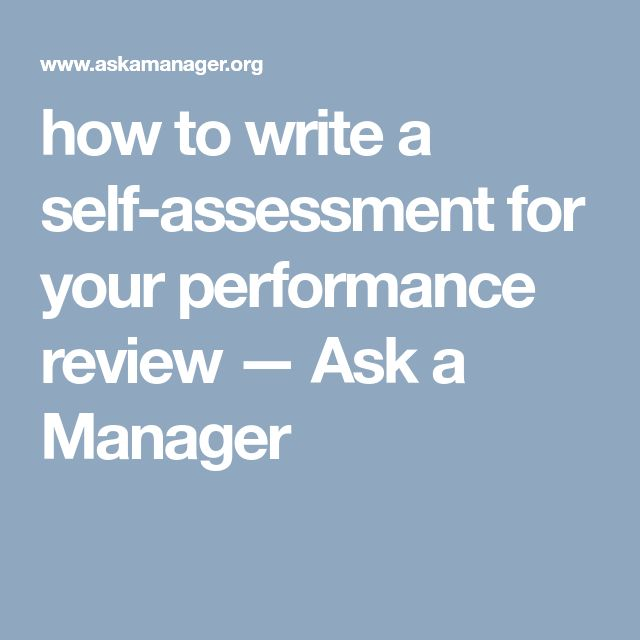 how to write a self-assessment for your performance review — Ask a Manager