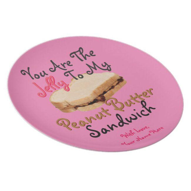 You Are Jelly To My Peanut Butter Sandwich Love Plate Zazzle Com In 2020 Peanut Butter Sandwich Peanut Butter Sandwiches