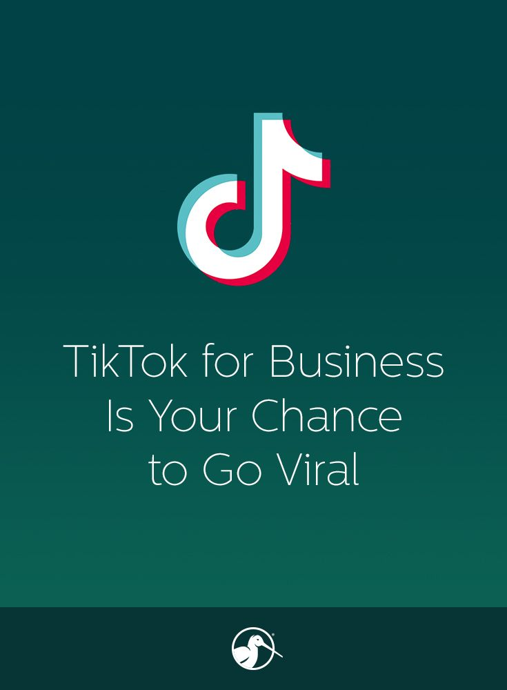 Tiktok For Business Is Your Chance To Go Viral Business Tech Company Logos Viral
