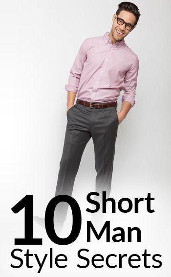 10 Short Man Style Secrets Real Men Blog Pinterest Mens Fashion And Tips