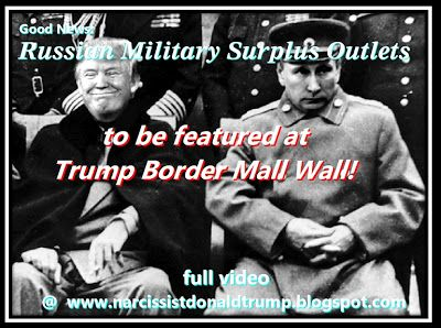 funny trump putin meme: Good News:     Russian Military Surplus Outlets                                                                       to be featured at                         Trump Border Mall Wall!    Click the Video Above!