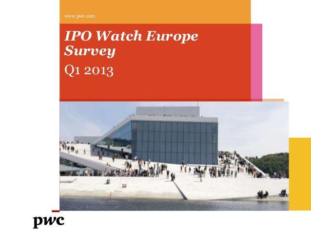 Etude PwC sur les introductions en bourse en Europe Q1 2013. http://pwc.to/16I3yHM