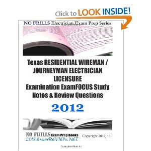 Texas RESIDENTIAL WIREMAN / JOURNEYMAN #ELECTRICIAN LICENSURE Examination ExamFOCUS Study Notes & Review Questions 2012 #license #exam #test #review #realestate #certification #constructor #nurse @A Lee