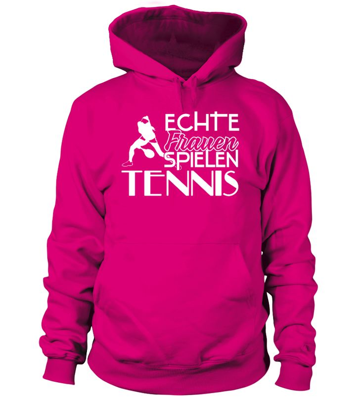 Echte Frauen spielen Tennis   : Mother's Day 2017 Best Gifts For Mother #MotherDay2017 #parents #mother #family #grandparents #giftfordad #giftforparents  #giftforfamily #giftforgrandparents #giftformother #hoodie #ideas #image #photo #shirt #tshirt
