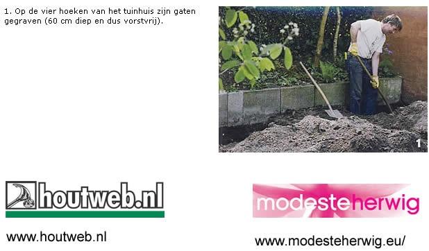 Stap 1: Op de vier hoeken van het tuinhuisje zijn gaten gegraven (60 cm diep en dus vorstvrij).