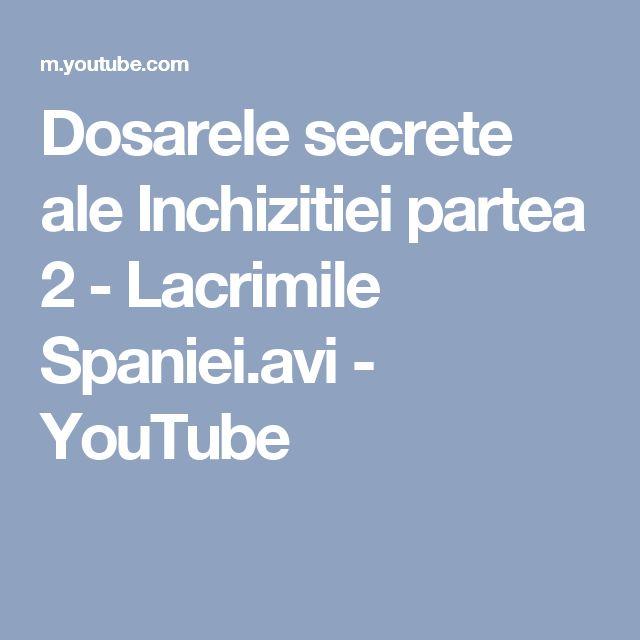 Dosarele secrete ale Inchizitiei partea 2 - Lacrimile Spaniei.avi - YouTube