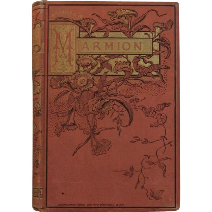 This is a beautiful Victorian poetry book entitled Marmion: A Poem in Six Cantos by Sir Walter Scott.  Published in 1884 by Thomas Y. Crowell  Co of
