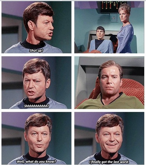 Way to go, Bones! It's not often that he has both the captain and Mr. Spock in sickbay. From Journey to Babel (Star Trek)