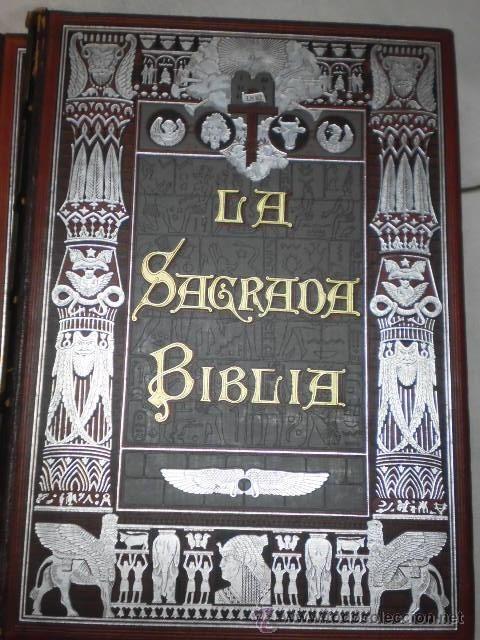 IMPORTANTE LIBRO. LA SAGRADA BIBLIA. DON FELIX TORRES, ILUSTRADA POR GUSTAVO DORE. 1883. 4 TOMOS
