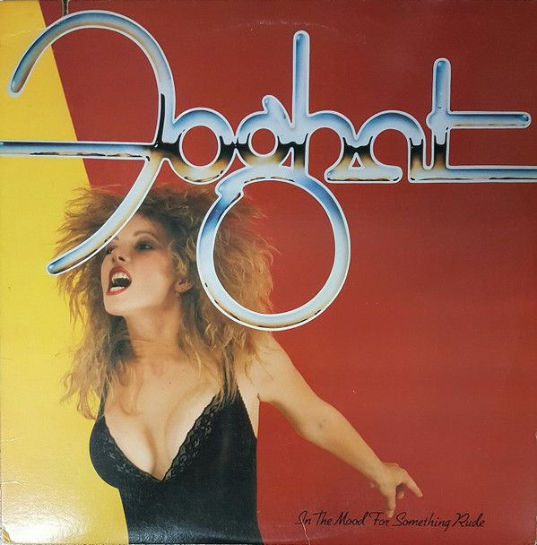 Foghat - In The Mood For Something Rude at Discogs