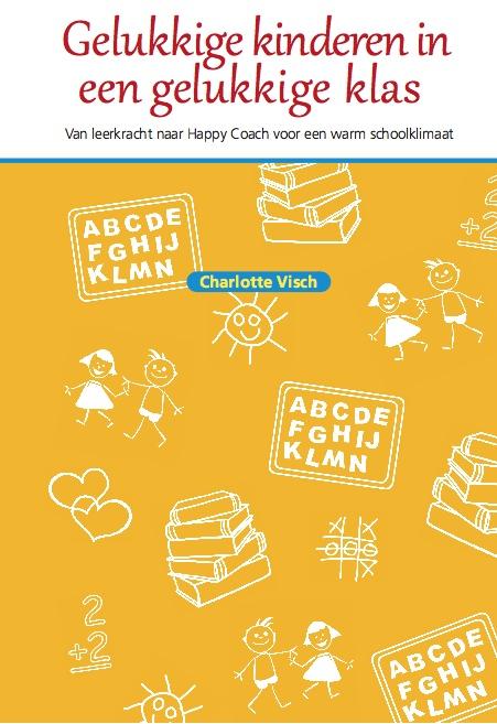 Gelukkige kinderen in een gelukkige klas! Top boek voor een warm klassenklimaat te creëren met je kinderen.