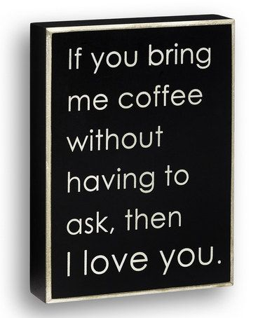 If You Bring Me Coffee - I love you