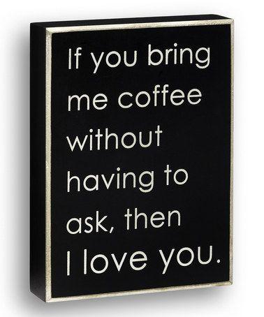 If You Bring Me Coffee - I love you