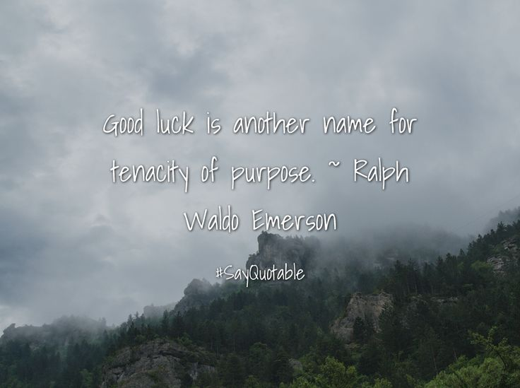 Quotes about Good luck is another name for tenacity of purpose. ~ Ralph Waldo Emerson  with images background, share as cover photos, profile pictures on WhatsApp, Facebook and Instagram or HD wallpaper - Best quotes