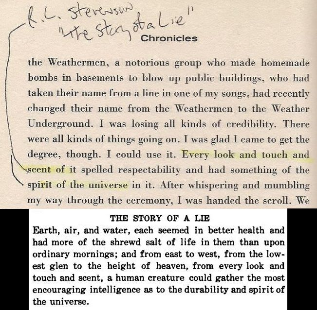 "A look at Bob Dylan's use of Robert Louis Stevenson's ""The Story of a Lie"" on page 134 of Chronicles: Volume One."