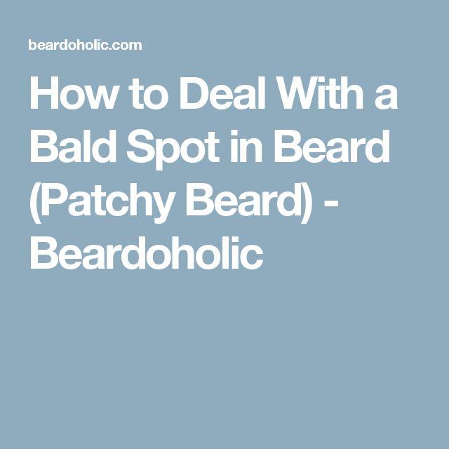 How to Deal With a Bald Spot in Beard (Patchy Beard) - Beardoholic