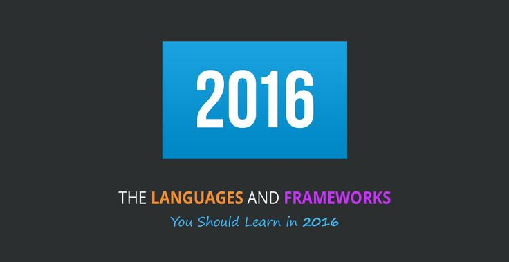 The Languages And Frameworks You Should Learn In 2016