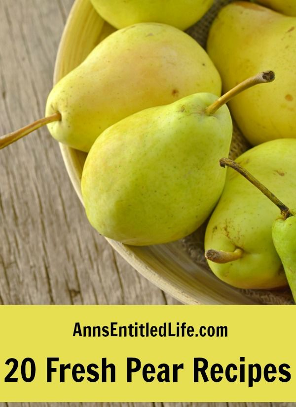 20 Fresh Pear Recipes; These 20 Fresh Pear Recipes are a sweet taste of fall. Try one of these perfectly delicious recipes for those freshly harvested pears.  http://www.annsentitledlife.com/recipes/20-fresh-pear-recipes/