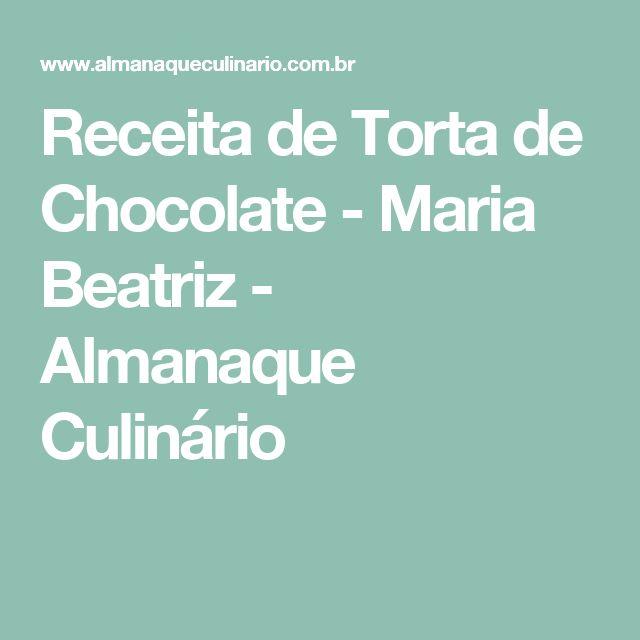 Receita de Torta de Chocolate - Maria Beatriz - Almanaque Culinário