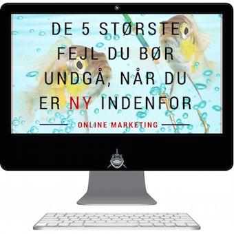 Ny serie: undgå de 5 værste fejl, når du er ny indenfor online marketing
