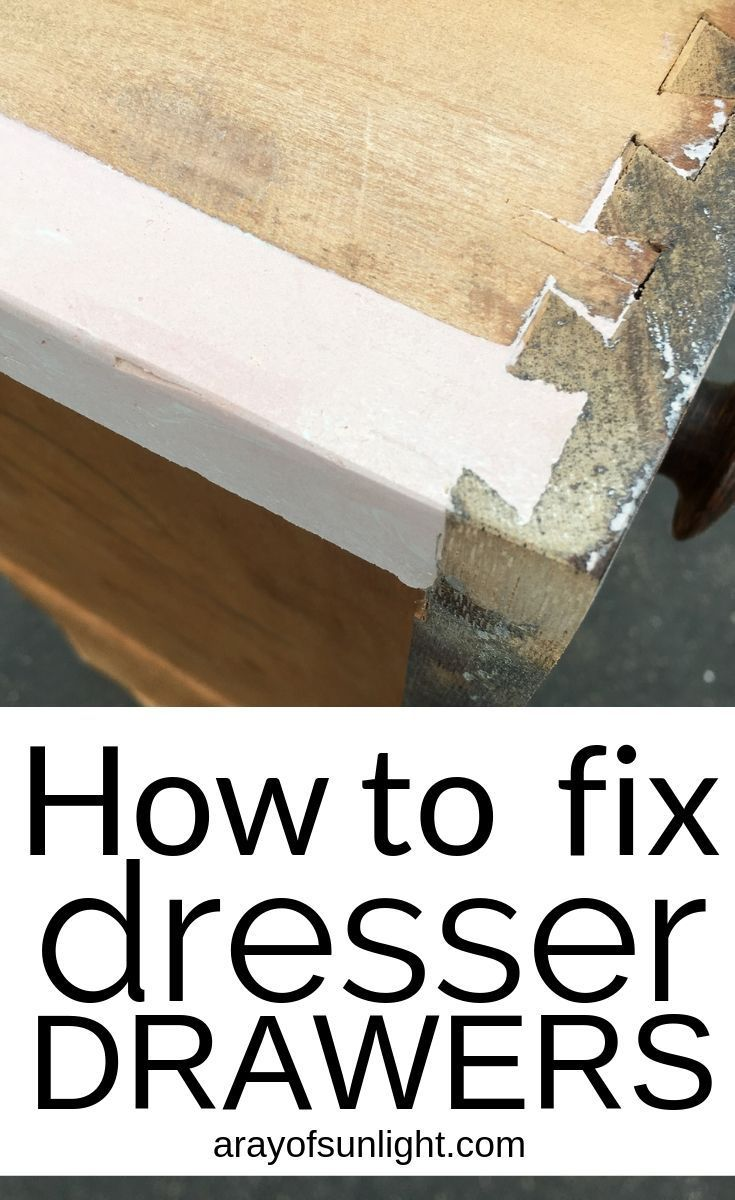 How To Fix Old Dresser Drawers That Stick Old Dresser Drawers Dresser Drawers Antiquing Furniture Diy