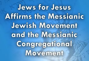 Jews for Jesus Messianic Statment - News - Jews for Jesus