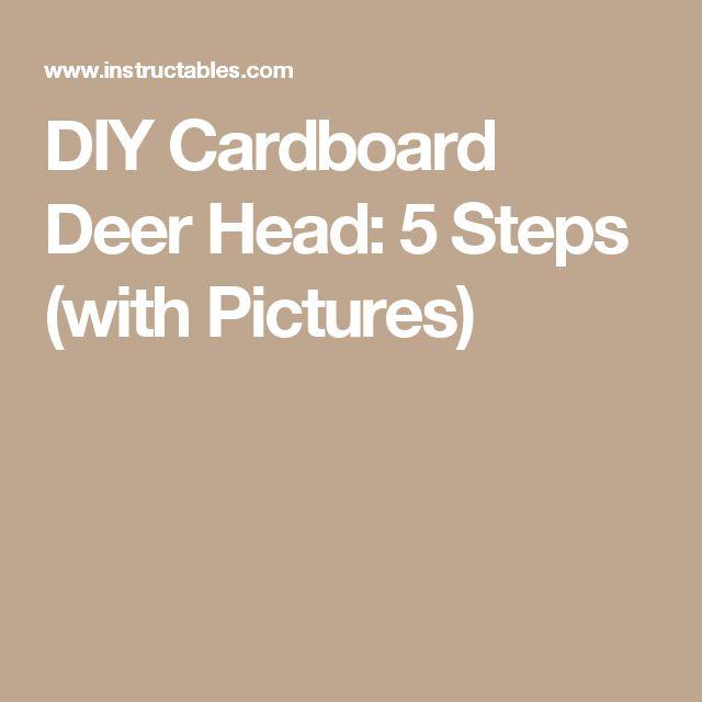 DIY Cardboard Deer Head: 5 Steps (with Pictures)