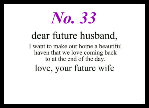 Love Notes To My Future Husband This is what home needs to be and I strive for this.