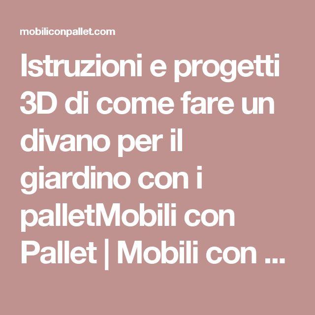 Istruzioni e progetti 3D di come fare un divano per il giardino con i palletMobili con Pallet | Mobili con Pallet