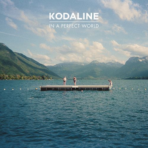 KODALINE - IN A PERFECT WORLD | www.deezer.com