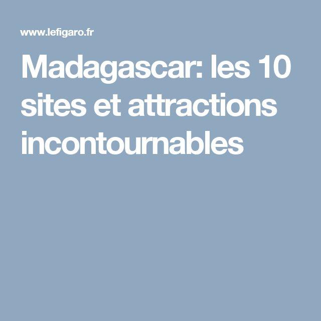 Madagascar: les 10 sites et attractions incontournables