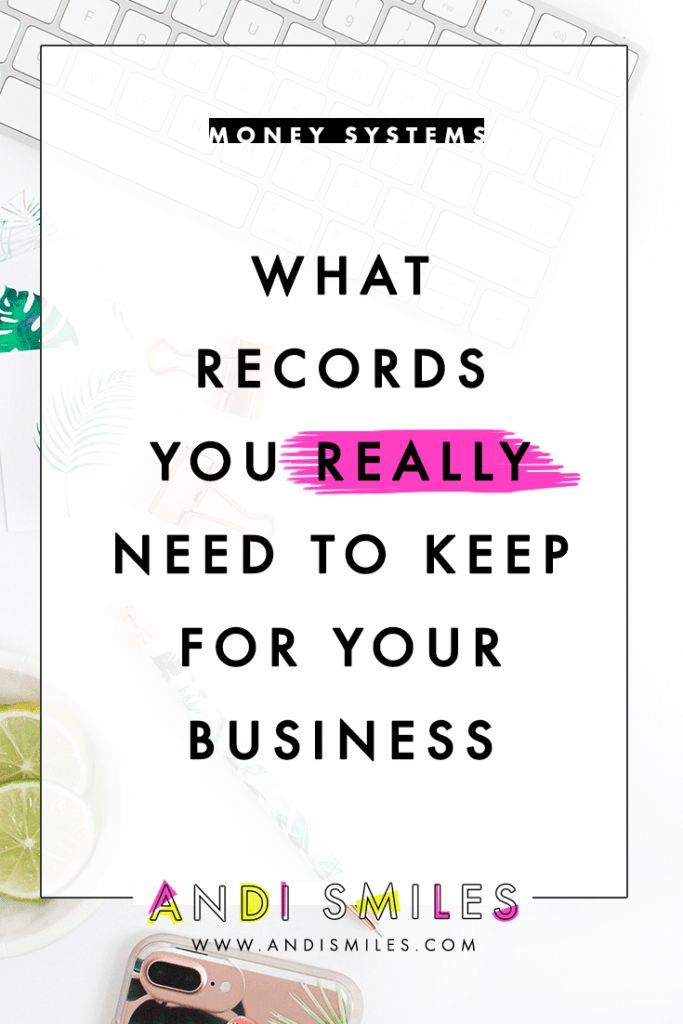 What Records You REALLY Need to Keep for Your Business Business