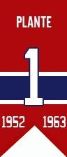 Jacques Plante a été intronisé au Temple de la renommée en 1978 à sa première année d'admissibilité. Il est décédé en 1986. Les Canadiens ont retiré son chandail numéro 1 le 7 octobre 1995 pour le hisser dans les hauteurs du Forum de Montréal.